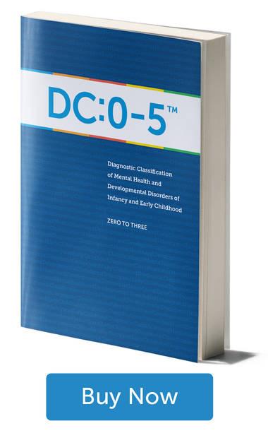 DC:0–5™ Manual and Training • ZERO TO THREE